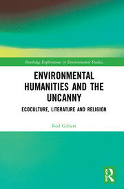 Environmental Humanities and the Uncanny: Ecoculture, Literature and Religion