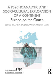 A Psychoanalytic and Socio-Cultural Exploration of a Continent: Europe on the Couch