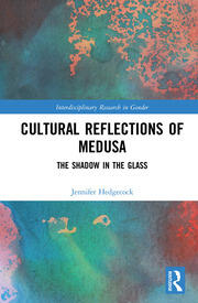 Cultural Reflections of Medusa: The Shadow in the Glass