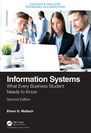 Information Systems: What Every Business Student Needs to Know, Second Edition