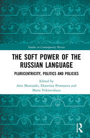 The Soft Power of the Russian Language: Pluricentricity, Politics and Policies