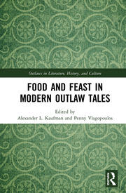 Food and Feast in Modern Outlaw Tales