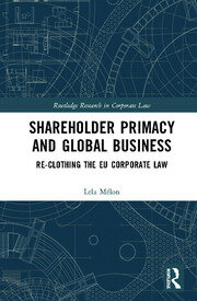 Shareholder Primacy and Global Business: Re-clothing the EU Corporate Law