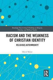 Racism and the Weakness of Christian Identity: Religious Autoimmunity