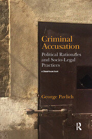 Criminal Accusation: Political Rationales and Socio-Legal Practices