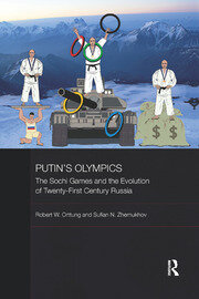 Putin's Olympics: The Sochi Games and the Evolution of Twenty-First Century Russia