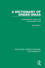 A Dictionary of Green Ideas: Vocabulary for a Sane and Sustainable Future