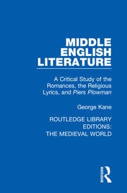 Middle English Literature: A Critical Study of the Romances, the Religious Lyrics, and Piers Plowman