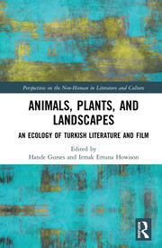Animals, Plants, and Landscapes: An Ecology of Turkish Literature and Film