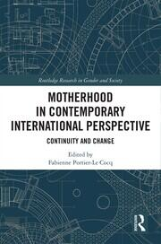 Motherhood in Contemporary International Perspective: Continuity and Change