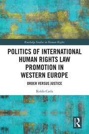 Politics of International Human Rights Law Promotion in Western Europe: Order versus Justice