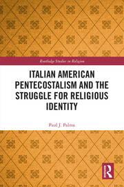 Italian American Pentecostalism and the Struggle for Religious Identity: Palma