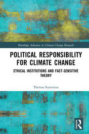 Political Responsibility for Climate Change: Ethical Institutions and Fact-Sensitive Theory