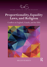 Proportionality, Equality Laws, and Religion: Conflicts in England, Canada, and the USA