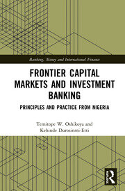 Frontier Capital Markets and Investment Banking: Principles and Practice from Nigeria