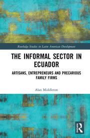 The Informal Sector in Ecuador: Artisans, Entrepreneurs and Precarious Family Firms
