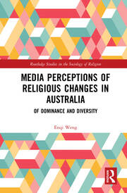 Media Perceptions of Religious Changes in Australia: Of Dominance and Diversity