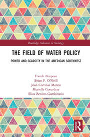 The Field of Water Policy: Power and Scarcity in the American Southwest