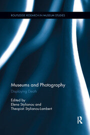 Museums and Photography: Displaying Death