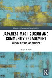 Japanese Machizukuri and Community Engagement: History, Method and Practice