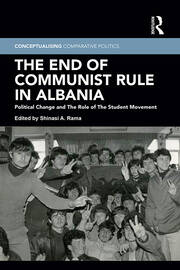 The End of Communist Rule in Albania: Political Change and The Role of The Student Movement