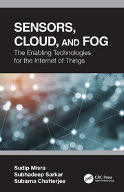 Sensors, Cloud, and Fog: The Enabling Technologies for the Internet of Things