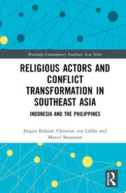 Religious Actors and Conflict Transformation in Southeast Asia: Indonesia and the Philippines