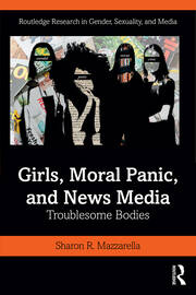 Girls, Moral Panic and News Media: Troublesome Bodies