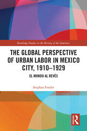 Featured Title - The Global Perspective of Urban Labor in Mexico City - 1st Edition book cover