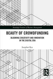 Beauty of Crowdfunding: Blooming Creativity and Innovation in the Digital Era