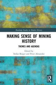 Making Sense of Mining History: Themes and Agendas