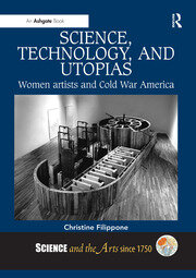 Science, Technology, and Utopias: Women Artists and Cold War America
