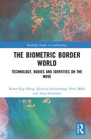 The Biometric Border World: Technology, Bodies and Identities on the Move