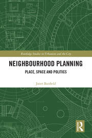 Neighbourhood Planning: Place, Space and Politics