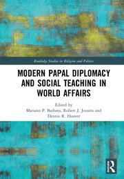 Modern Papal Diplomacy and Social Teaching in World Affairs