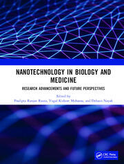 Nanotechnology in Biology and Medicine: Research Advancements & Future Perspectives