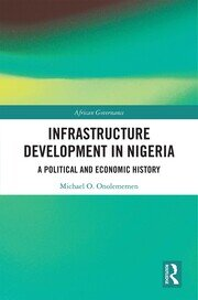 Infrastructure Development in Nigeria: A Political and Economic History