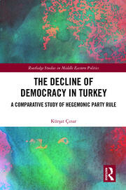 The Decline of Democracy in Turkey: A Comparative Study of Hegemonic Party Rule
