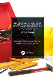 Project Management Tools and Techniques: A Practical Guide, Second Edition