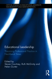 Educational Leadership: Theorising Professional Practice in Neoliberal Times
