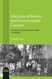 Educational Reform and Environmental Concern: A History of School Nature Study in Australia
