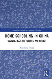 Home Schooling in China: Culture, Religion, Politics, and Gender