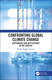 Confronting Global Climate Change: Experiments & Applications in the Tropics