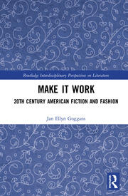 Make it Work: 20th Century American Fiction and Fashion