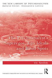 The Psychoanalyst's Superegos, Ego Ideals and Blind Spots: The Emotional Development of the Clinician