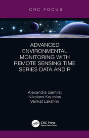Advanced Environmental Monitoring with Remote Sensing Time Series Data and R