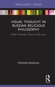 Visual Thought in Russian Religious Philosophy: Pavel Florensky's Theory of the Icon