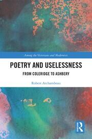 Poetry and Uselessness: From Coleridge to Ashbery