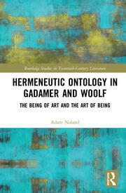 Hermeneutic Ontology in Gadamer and Woolf: The Being of Art and the Art of Being
