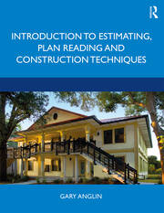 Introduction to Estimating, Plan Reading and Construction Techniques